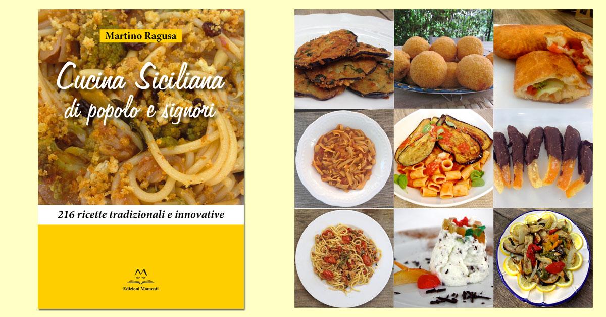 Cucina siciliana di popolo e signori 216 ricette tradizionali e